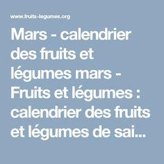 Mars - calendrier des fruits et légumes mars - Fruits et légumes : calendrier des fruits et légumes de saison