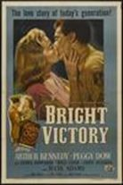 Bright Victory (1951). Starring: Arthur Kennedy, Peggy Dow, Julie Adams, Will Geer, Jim Backus and Rock Hudson