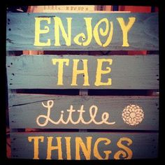 Pallet art - pallet sign - Enjoy the little things - made with reclaimed wood