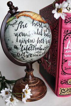 The Best Gift You Could Have Given Her Was A Lifetime Of Adventures - Alice In Wonderland Quote, Small Globe, Calligraphy, Light Blue