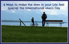 uIndia - Delivering Tradition: 6 Ways to make the Men in your Life feel special this International Men's Day