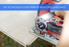How To: Make a DIY Plywood Floor Mirror with Open Shelving