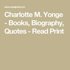 Charlotte M. Yonge - Books, Biography, Quotes - Read Print