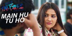Watch Main Hu Tu Ho Song HD Video by Arijit Singh From Days of Tafree movie