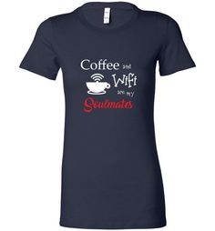 Coffee and Wifi Are My Soulmates (Red) - Bella Ladies Favorite Tee