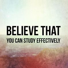Believe that you can study effectively. I know you can do it! // follow us @motivation2study for daily inspiration