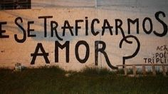 "Se traficarmos amor !!♥ ""In the name of love !♥"""