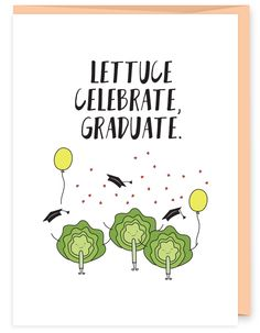 Let's all celebrate. Graduation is a good reason to. • A6 folded card • blank inside • matching French Paper envelope