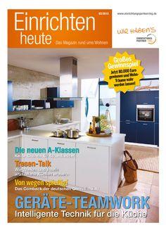 Einrichten heute - Das Magazin rund ums Wohnen - Ausgabe 02/2015 - Thema: Küche - Gültig bis 26.02.2016 -