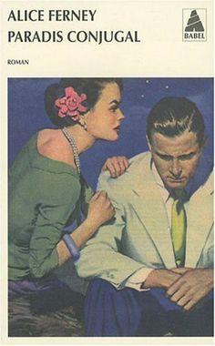 Paradis conjugal de Alice Ferney,