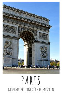 Triumphbogen - Arc de Triomphe de l'Étoile | Blogartikel: Paris - Geheimtipps…