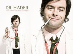 Bill Hader. So hot.