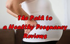The Path to a Healthy Pregnancy – Reviews