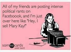 Mary Kay all the way. Haha! As a #Mary Kay #beauty consultant I can help you, please let me know what you would like or need. www.marykay.com/KathleenJohnson  www.facebook.com/KathysDaySpa