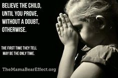 Please believe the child....