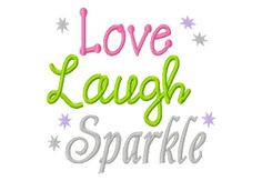Love Laugh Sparkle  Machine Embroidery Design  10 by LilliPadGifts, $4.50