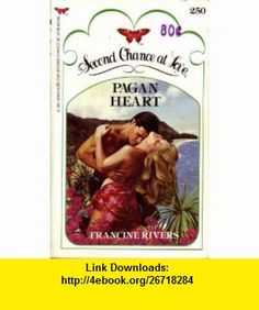 Pagan Heart (Second Chance At Love No. 250) (9780425079751) Francine Rivers , ISBN-10: 0425079759  , ISBN-13: 978-0425079751 ,  , tutorials , pdf , ebook , torrent , downloads , rapidshare , filesonic , hotfile , megaupload , fileserve