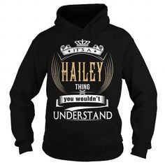 I Love  HAILEY  Its a HAILEY Thing You Wouldnt Understand  T Shirt Hoodie Hoodies YearName Birthday Shirts & Tees