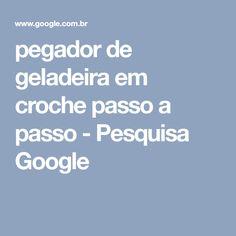 pegador de geladeira em croche passo a passo - Pesquisa Google