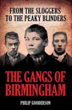 Peaky Blinders | The Gangs of Birmingham: From the Sloggers to the Peaky Blinders