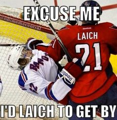 I'd Laich to get by Caps Hockey, Hockey Games, Hockey Players, Ice Hockey, Funny Hockey Memes, Funny Sports Memes, Sports Humor, Hockey Quotes, Sport Quotes
