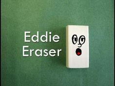 A Public Service Announcement from Eddie Eraser about taking care of his friends, eraser, how to use