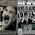 Most hilarious headlines from Weekly World News...when I was teaching I used this in creative writing exercises