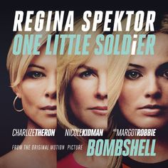 """""""One Little Soldier (From the Original Motion Picture Soundtrack """"Bombshell"""")"""" from One Little Soldier (From the Original Motion Picture Soundtrack """"Bombshell"""") - Single by Regina Spektor on iTunes Anti Folk, Suzanne Vega, Laura Marling, Regina Spektor, The Big Short, John Lithgow, Connie Britton, The Undertones, New Music Releases"""