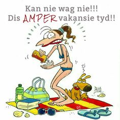 Kan nie wag nie!!! Dis amper vakansie tyd!! Wisdom Quotes, Me Quotes, Afrikaans Quotes, Disney Characters, Fictional Characters, Memes, Funny, D1, Holidays