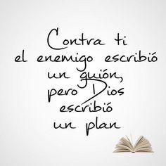Contra ti el enemigo escribió un guión, pero Dios escribió un plan.