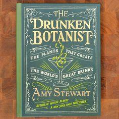 WANT! The Drunken Botanist by Amy Stewart New Cookbook