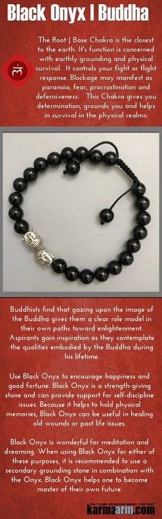 Black Onyx is wonderful for meditation and dreaming. When using Black Onyx for either of these purposes, it is recommended to use a secondary grounding stone in combination with the Onyx. Black Onyx helps one to become master of their own future.....Yoga Bracelets. Chakra Stretch Mens Women's Beaded .  Law of Attraction.  Black Onyx Buddha.
