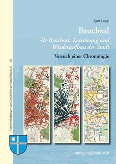 Bruchsal Alt-Bruchsal, Zerstörung und Wiederaufbau der Stadt - Kurt Lupp