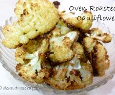 Oven Roasted Cauliflower-made this tonight. It was delicious, but might add some cayenne next time. Yum!