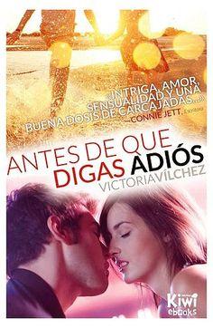 @ENAMORADAS DE LA LECTURA: Antes de que digas adiós