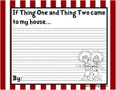 """If Thing One and Thing Two Came to My House...."" Writing Activity"