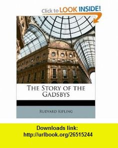 The Story of the Gadsbys (9781148513249) Rudyard Kipling , ISBN-10: 1148513248  , ISBN-13: 978-1148513249 ,  , tutorials , pdf , ebook , torrent , downloads , rapidshare , filesonic , hotfile , megaupload , fileserve