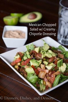 Mexican Chopped Salad with Creamy Chipotle Dressing from Dinners, Dishes, and Desserts. This looks heavenly!