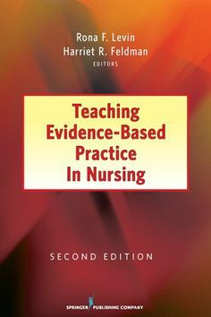 """Read """"Teaching Evidence-Based Practice in Nursing Second Edition"""" by Rona Levin, PhD, RN available from Rakuten Kobo. Awarded second place in the 2013 AJN Book of the Year Awards in the Nursing Education/Continuing Education category This. Evidence Based Nursing, Evidence Based Medicine, Teaching Philosophy, Nursing Profession, Nursing Books, Continuing Education, Health Education, Textbook, New Books"""