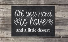 Chalkboard Wedding Sign - Instant Download, printable - All you need/ is love/ and a little dessert