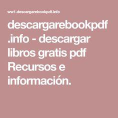 descargarebookpdf.info-descargar libros gratis pdf Recursos e información.