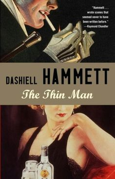 The Thin Man-Loved the film series, just read the novel that inpired them.