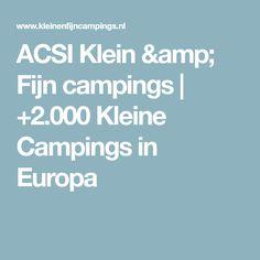 ACSI Klein & Fijn campings | +2.000 Kleine Campings in Europa