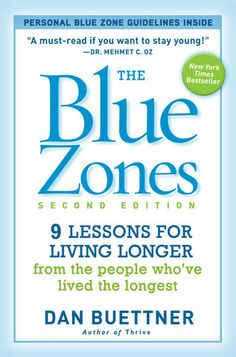 The Blue Zones Store - The Blue Zones, Second Edition: 9 Lessons For Living Longer From Peopl