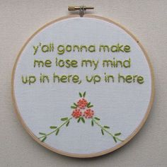 Y& gonna make me lose my mind up in here, up in here flower embroidery, Funny Embroidery, Hand Embroidery Stitches, Cross Stitch Embroidery, Cross Stitch Patterns, Embroidery Designs, Flower Embroidery, Embroidery Art, Embroidery Letters, Cross Stitching