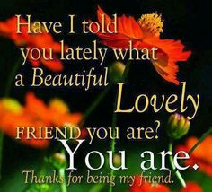 thanks for being my friend quotes friendship quote friend friendship quote friendship quotes Thankful Friendship Quotes, Quotes Distance Friendship, Friend Friendship, Quote Friendship, Genuine Friendship, Happy Friendship, Friendship Cards, My Friend Quotes, Sister Quotes