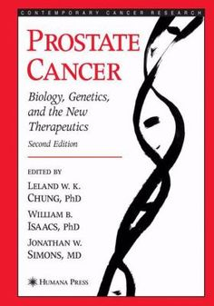 Prostate Cancer: Biology, Genetics, and the New Therapeutics 2e (2007). Editor(s): Leland W. K. Chung, William B. Isaacs, Jonathan W. Simons.