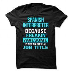 Spanish Interpreter - #mens dress shirts #t shirt companies. I WANT THIS => https://www.sunfrog.com/LifeStyle/Spanish-Interpreter-Black-44860571-Guys.html?60505