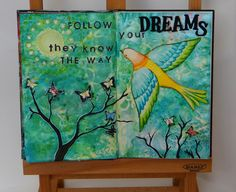Art journal mixed media, Follow your dreams, they know the way