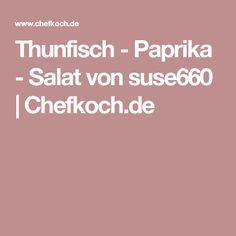 Thunfisch - Paprika - Salat von suse660 | Chefkoch.de